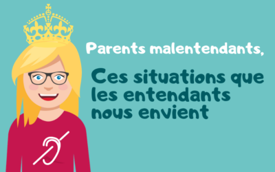 Parent malentendant : ces situations que les entendants nous envient